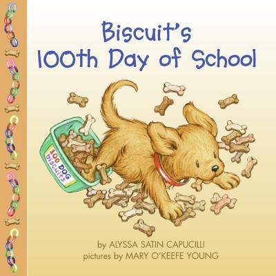 Biscuit's 100th Day of School By Capucilli, Alyssa Satin/ Young, Mary O'Keefe (ILT)