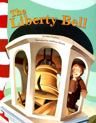 The Liberty Bell By Firestone, Mary/ Skeens, Matthew (ILT)